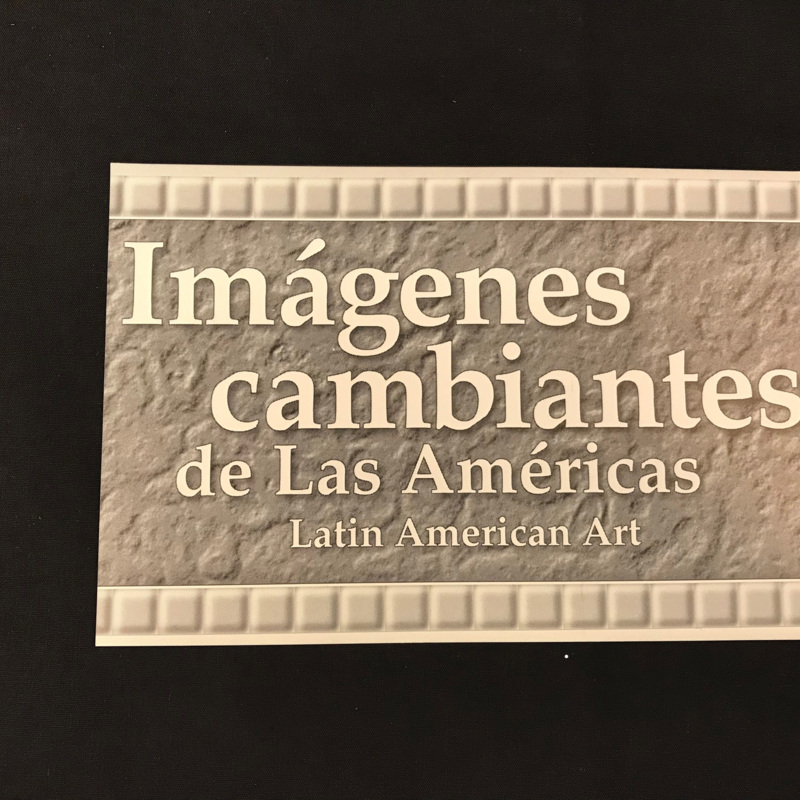 Imágenes cambiantes de Las Américas: Latin American Art<br />(Changing Images from the Americas: Latin American Art)